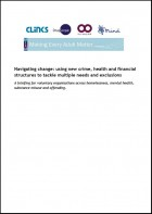 Navigating change: using new crime, health and financial structures to tackle multiple needs and exclusions